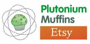 Plutonium Muffins on Etsy!