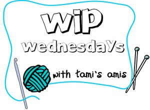 WIP Wednesdays in association with tami's amis