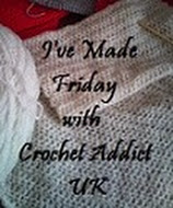I've Made Friday with Crochet Addict