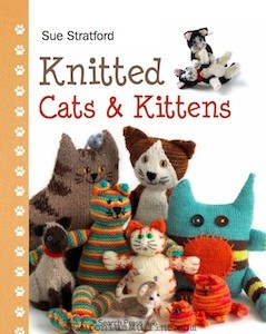 Knitted Cats and Kittens by Sue Stratford